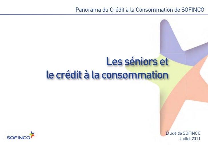 Les séniors etle crédit à la consommation       Panorama du Crédit à la Consommation de SOFINCO                           ...