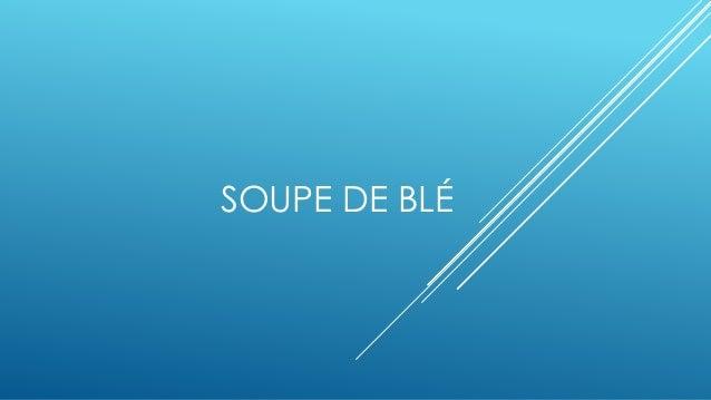 SOUPE DE BLÉ