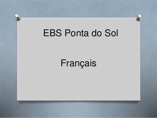 EBS Ponta do Sol Français