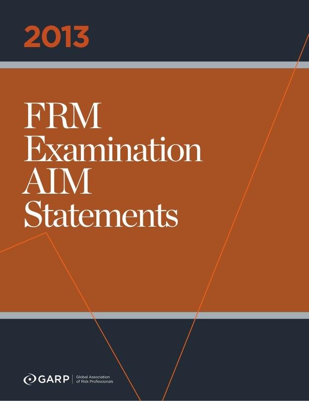 2013FRMExaminationAIMStatements