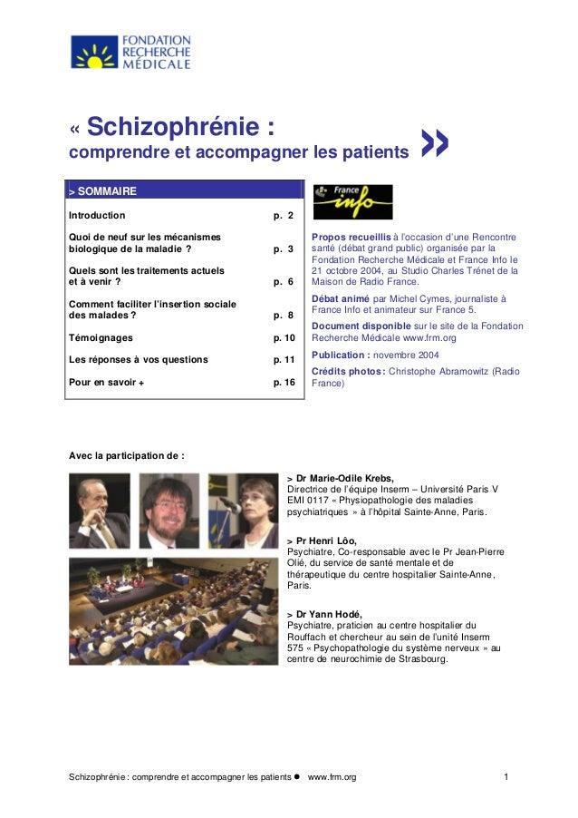 Schizophrénie : comprendre et accompagner les patients l www.frm.org 1 « Schizophrénie : comprendre et accompagner les pat...
