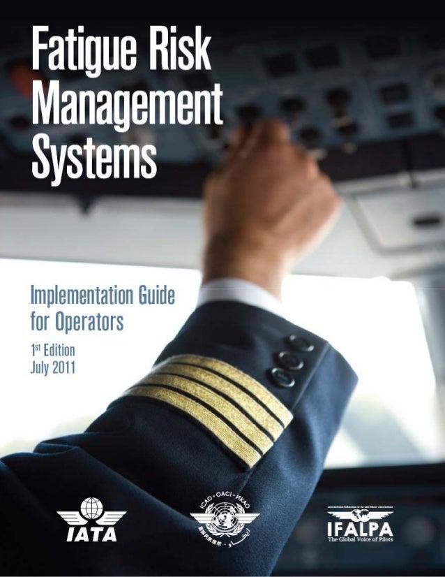 FATIGUE RISK MANAGEMENT SYSTEM (FRMS)IMPLEMENTATION GUIDE FOR OPERATORSTABLE OF CONTENTSJuly 2011                         ...