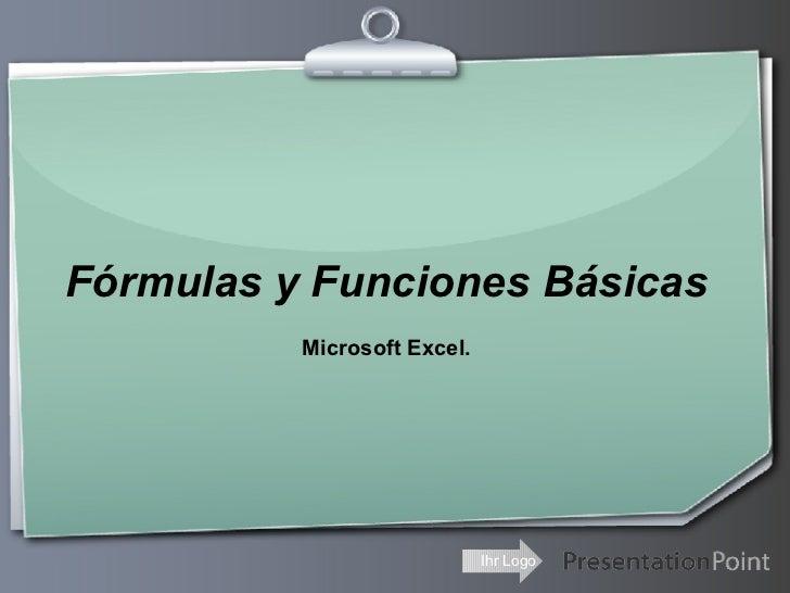 Fórmulas y Funciones Básicas Microsoft Excel.