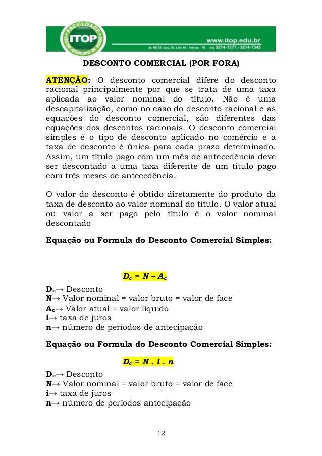 DESCONTO COMERCIAL (POR FORA)ATENÇÃO: O desconto comercial difere do descontoracional principalmente por que se trata de u...