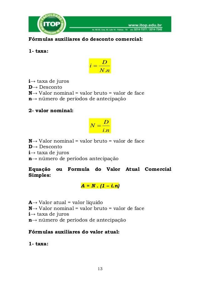 Fórmulas auxiliares do desconto comercial:1- taxa:                               D                         i             ...