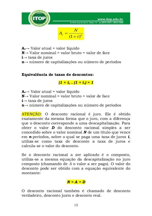 N                   Ar                           (1  i ) nAr→ Valor atual = valor líquidoN→ Valor nominal = valor bruto ...