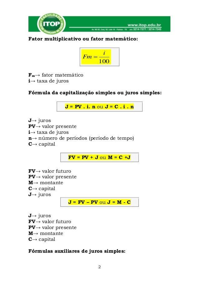 Fator multiplicativo ou fator matemático:                             i                     Fm                           ...