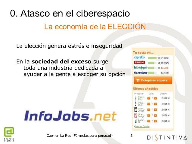 0. Atasco en el ciberespacio  La economía de la ELECCIÓN  La elección genera estrés e inseguridad  En la sociedad del exce...