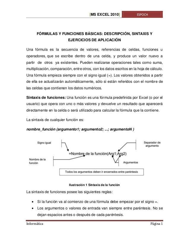[MS EXCEL 2010]  ESPOCH  FÓRMULAS Y FUNCIONES BÁSICAS: DESCRIPCIÓN, SINTAXIS Y EJERCICIOS DE APLICACIÓN Una fórmula es la ...