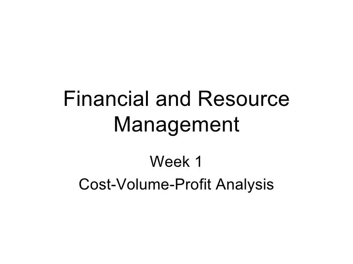 Financial and Resource Management Week 1 Cost-Volume-Profit Analysis