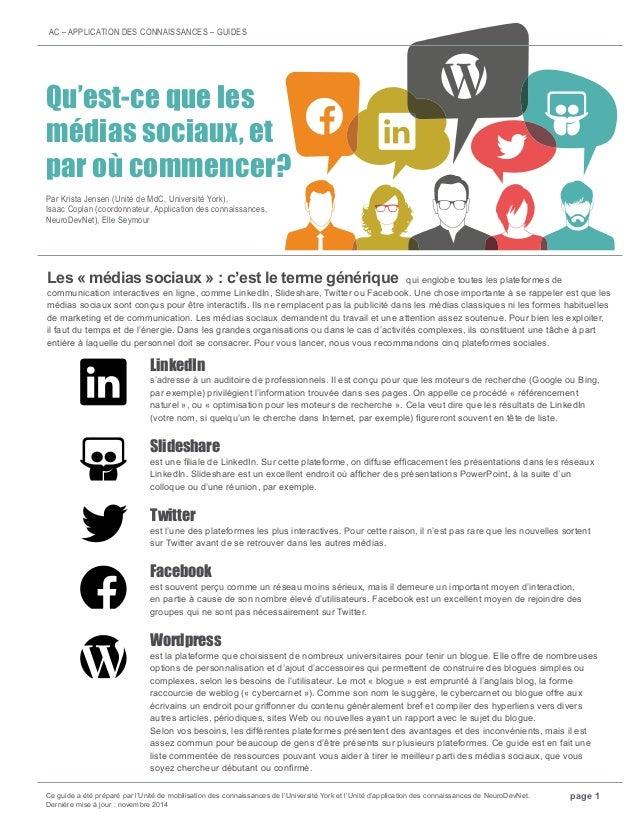 AC – APPLICATION DES CONNAISSANCES – GUIDES Qu'est-ce que les médias sociaux, et par où commencer? Par Krista Jensen (Unit...