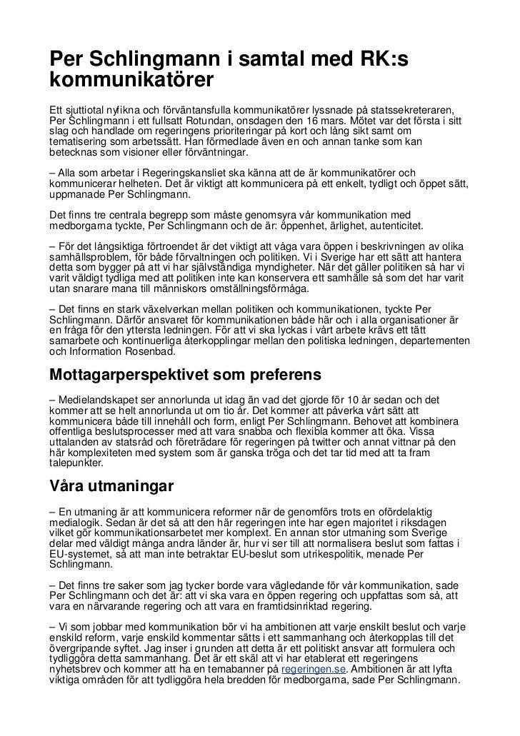 Per Schlingmann i samtal med RK:skommunikatörerEtt sjuttiotal nyfikna och förväntansfulla kommunikatörer lyssnade på stats...