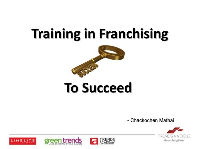 Training in Franchising  To Succeed - Chackochen Mathai