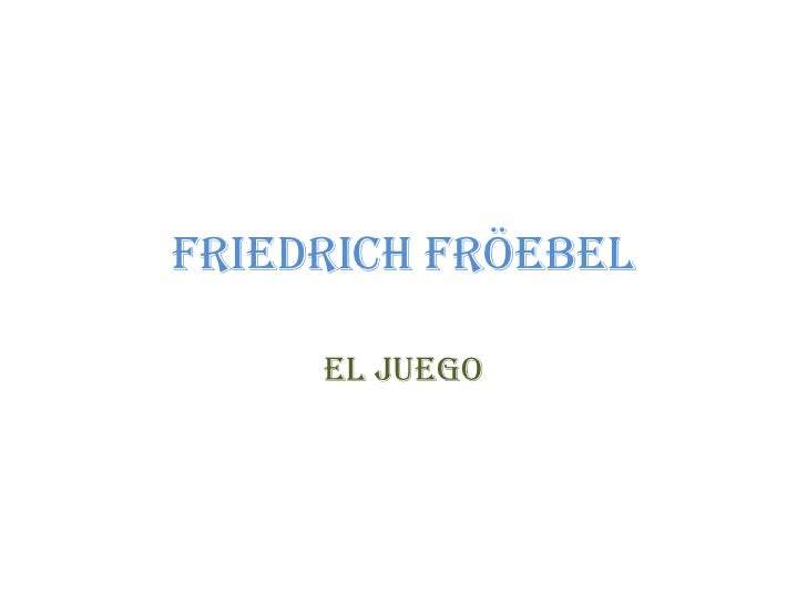 FRIEDRICH FRÖEBEL     EL JUEGO