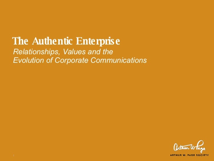 The Authentic Enterprise Relationships, Values and the  Evolution of Corporate Communications