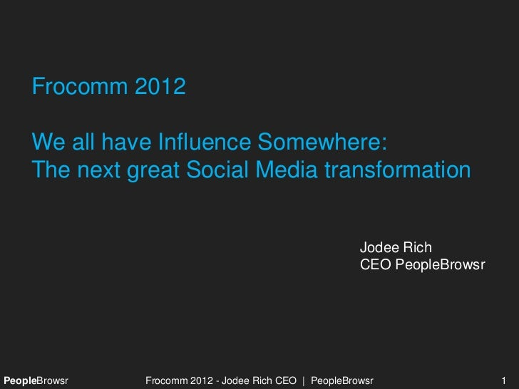 Frocomm 2012     We all have Influence Somewhere:     The next great Social Media transformation                          ...