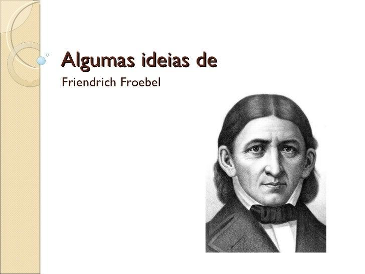 Algumas ideias de Friendrich Froebel