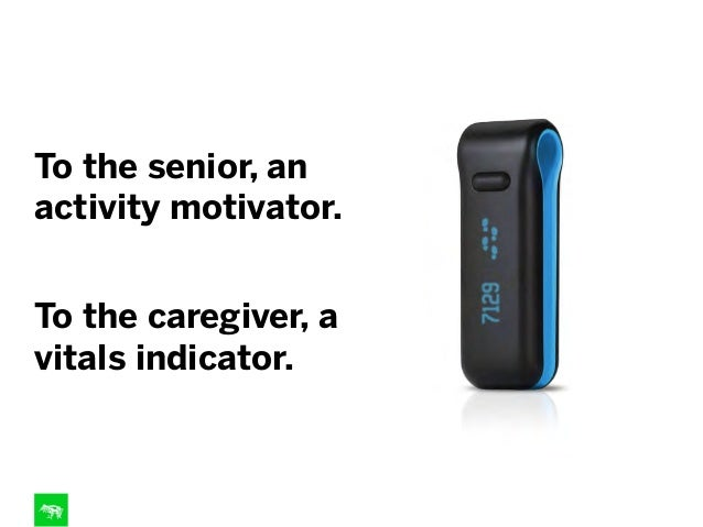 To the senior, an activity motivator. To the caregiver, a vitals indicator.