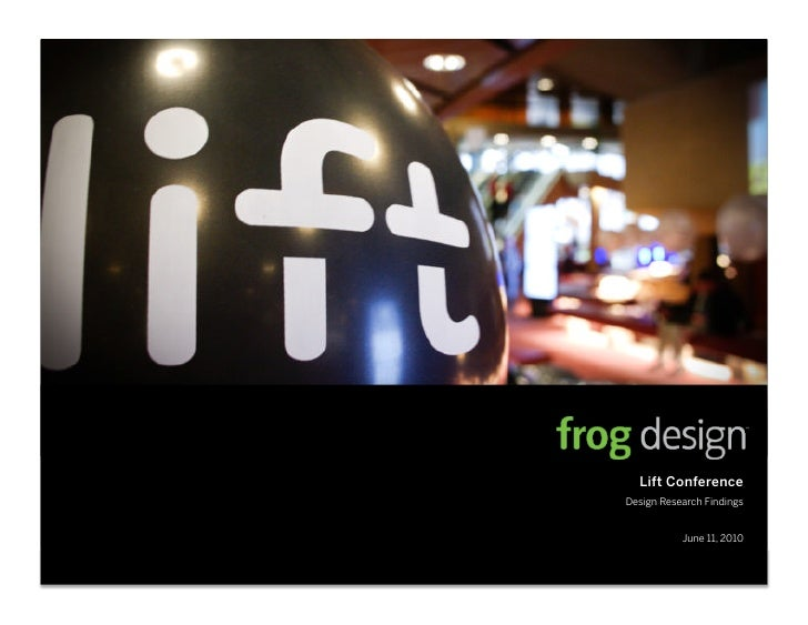 Lift Conference                                          Design Research Findings                                         ...