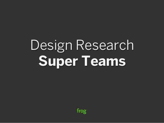 Design Research Super Teams