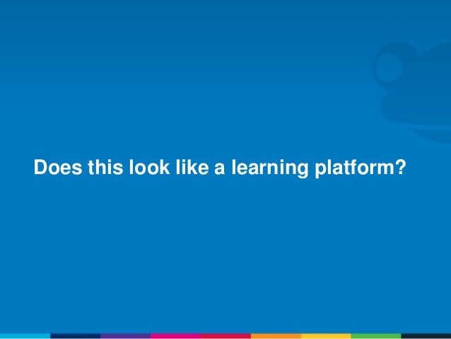 Does this look like a learning platform?