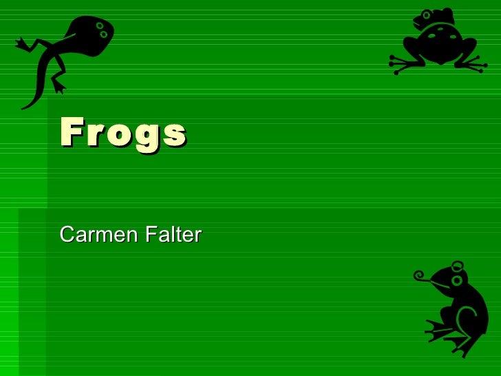 Frogs Carmen Falter