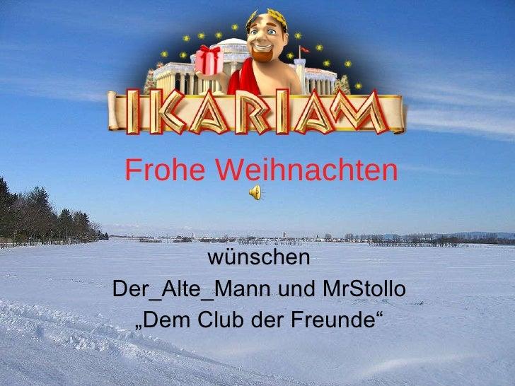 """Frohe Weihnachten wünschen Der_Alte_Mann und MrStollo """" Dem Club der Freunde"""""""