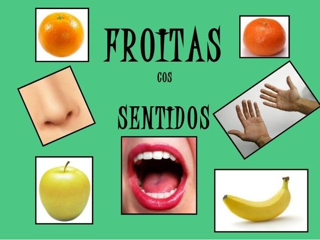 FROITASCOS SENTIDOS
