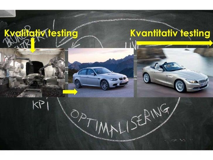 Kvalitativ testing <br />Kvantitativ testing <br />