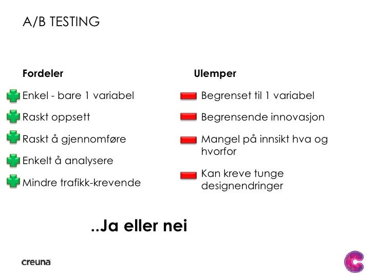 Hvilke metoder har vi<br />A/B testing<br />Multivariat-testing<br />Kontroll<br />