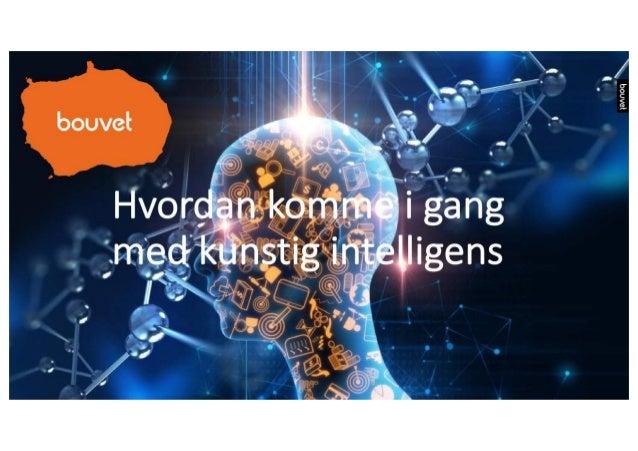 Hvordan komme i gang med kunstig intelligens
