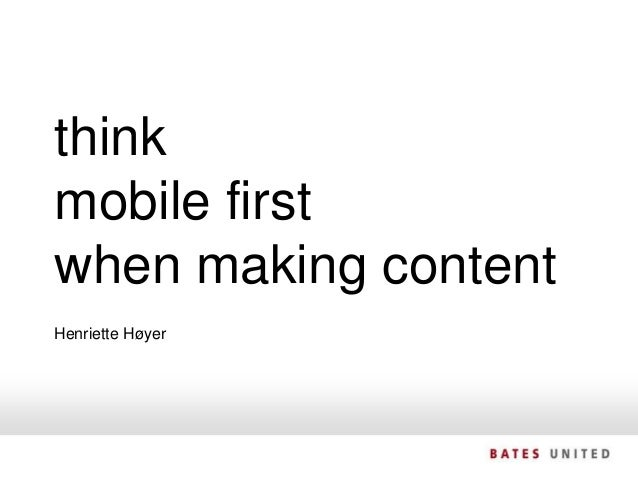 SIDE think mobile first when making content Henriette Høyer
