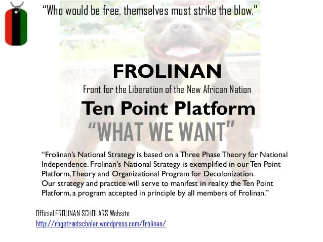 """""""Who would be free, themselves must strike the blow.""""  FROLINAN  Front for the Liberation of the New African Nation  Ten P..."""