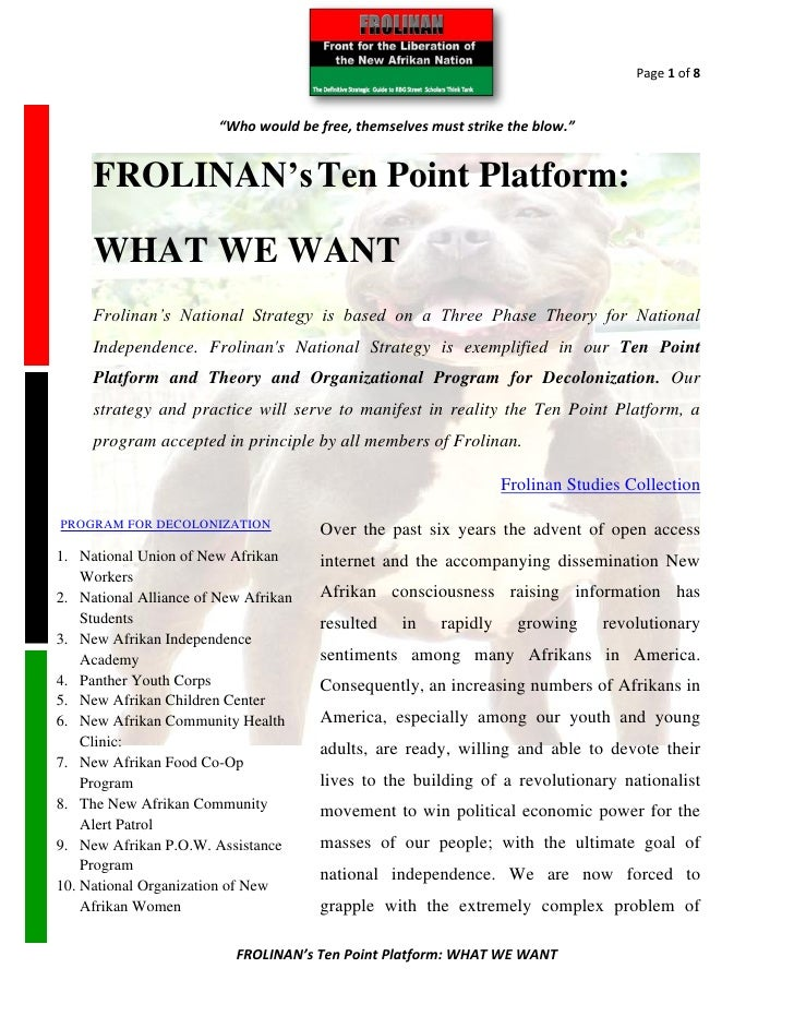 "Page 1 of 8                        ""Who would be free, themselves must strike the blow.""     FROLINAN's Ten Point Platform..."