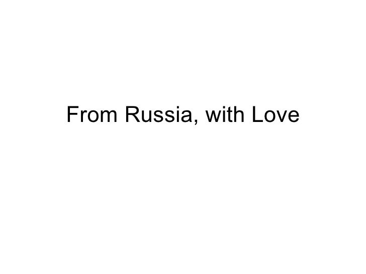 From Russia, with Love