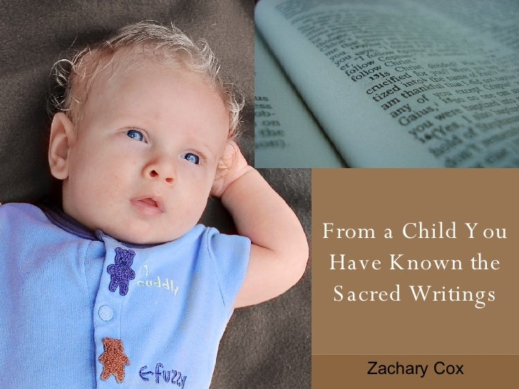 From a Child You Have Known the Sacred Writings Zachary Cox