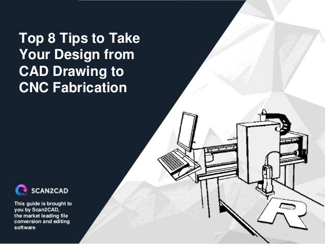This guide is brought to you by Scan2CAD, the market leading file conversion and editing software Top 8 Tips to Take Your ...