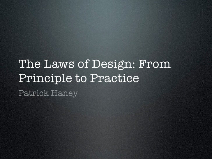 The Laws of Design: From Principle to Practice Patrick Haney