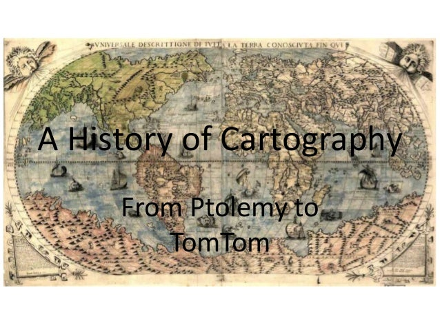A History of CartographyFrom Ptolemy toTomTom