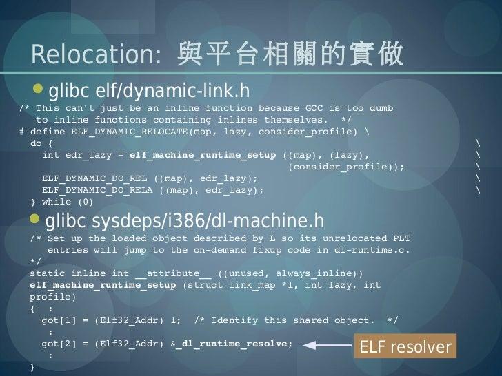 Relocation: 與平台相關的實做  glibc elf/dynamic-link.h/*ThiscantjustbeaninlinefunctionbecauseGCCistoodumbtoinline...