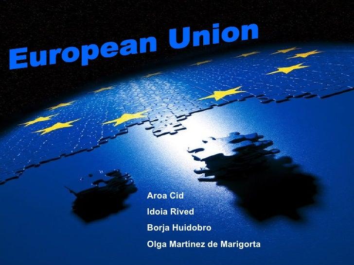 European Union Aroa Cid Idoia Rived Borja Huidobro Olga Martínez de Marigorta