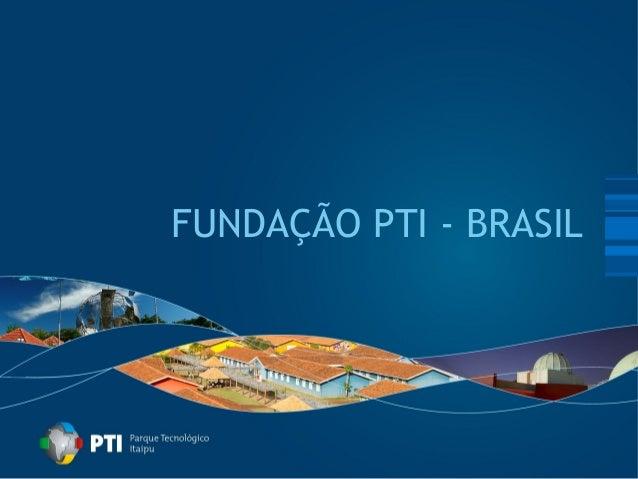 FUNDAÇÃO PTI - BRASIL