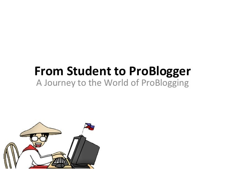 From Student to ProBlogger A Journey to the World of ProBlogging