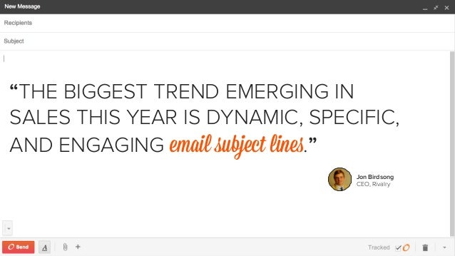 """""""THE BIGGEST TREND EMERGING IN  SALES THIS YEAR IS DYNAMIC, SPECIFIC,  AND ENGAGING email subject lines.""""  Jon Birdsong  C..."""