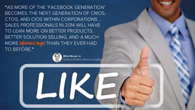 """""""AS MORE OF THE 'FACEBOOK GENERATION'  BECOMES THE NEXT GENERATION OF CMOS,  CTOS, AND CIOS WITHIN CORPORATIONS ...  SALES..."""
