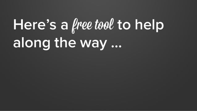 Here's a free tool to help  along the way ...