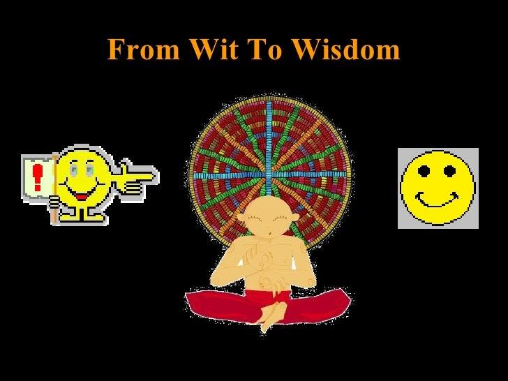 From Wit To Wisdom