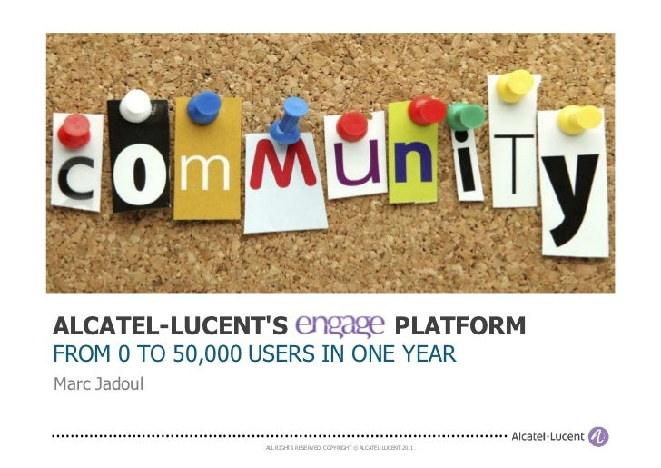 ALCATEL-LUCENTS                                               PLATFORMFROM 0 TO 50,000 USERS IN ONE YEARMarc Jadoul       ...