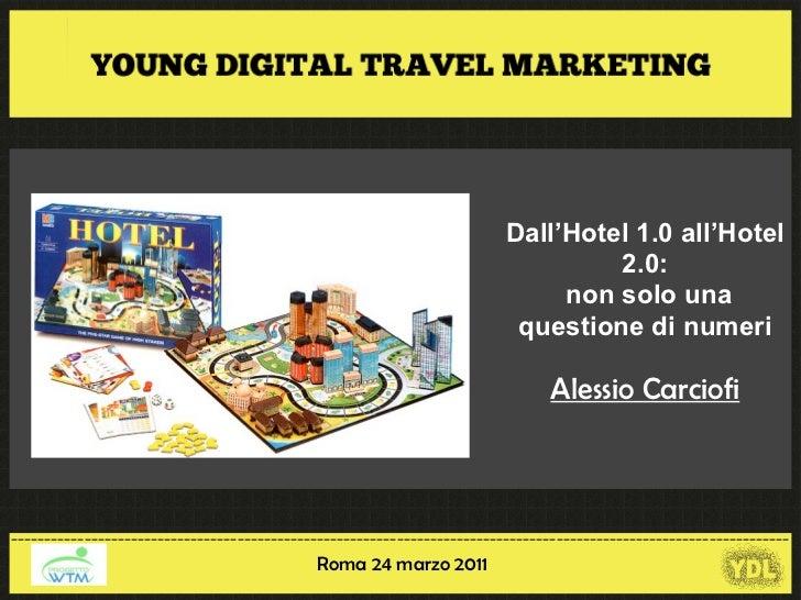 Dall'Hotel 1.0 all'Hotel                                                                                   2.0:           ...