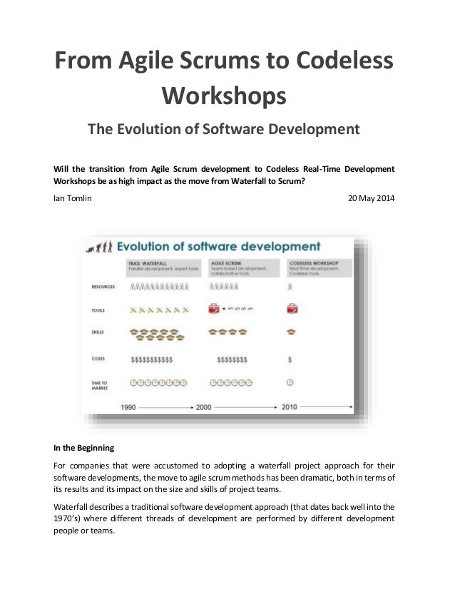 From Agile Scrums to Codeless Workshops The Evolution of Software Development Will the transition from Agile Scrum develop...